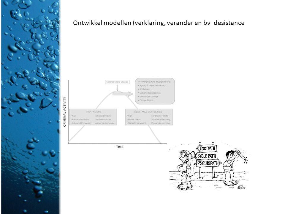Ontwikkel modellen (verklaring, verander en bv desistance