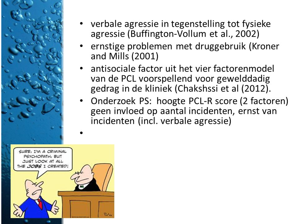 verbale agressie in tegenstelling tot fysieke agressie (Buffington-Vollum et al., 2002)