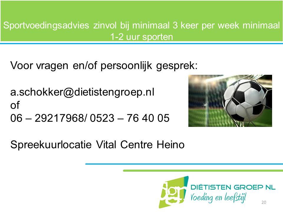 Voor vragen en/of persoonlijk gesprek: a.schokker@dietistengroep.nl of
