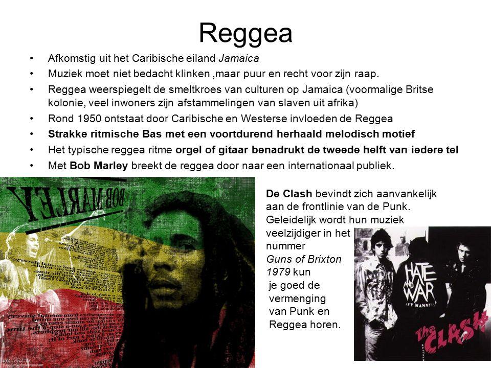 Reggea Afkomstig uit het Caribische eiland Jamaica