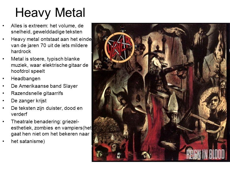 Heavy Metal Alles is extreem: het volume, de snelheid, gewelddadige teksten.