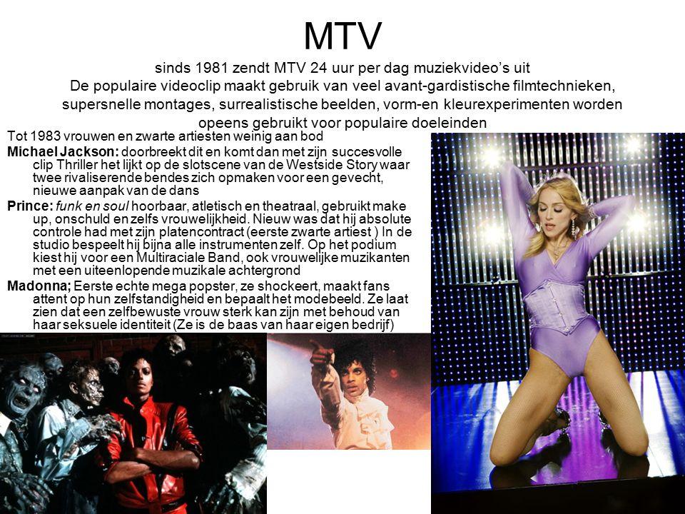 MTV sinds 1981 zendt MTV 24 uur per dag muziekvideo's uit De populaire videoclip maakt gebruik van veel avant-gardistische filmtechnieken, supersnelle montages, surrealistische beelden, vorm-en kleurexperimenten worden opeens gebruikt voor populaire doeleinden