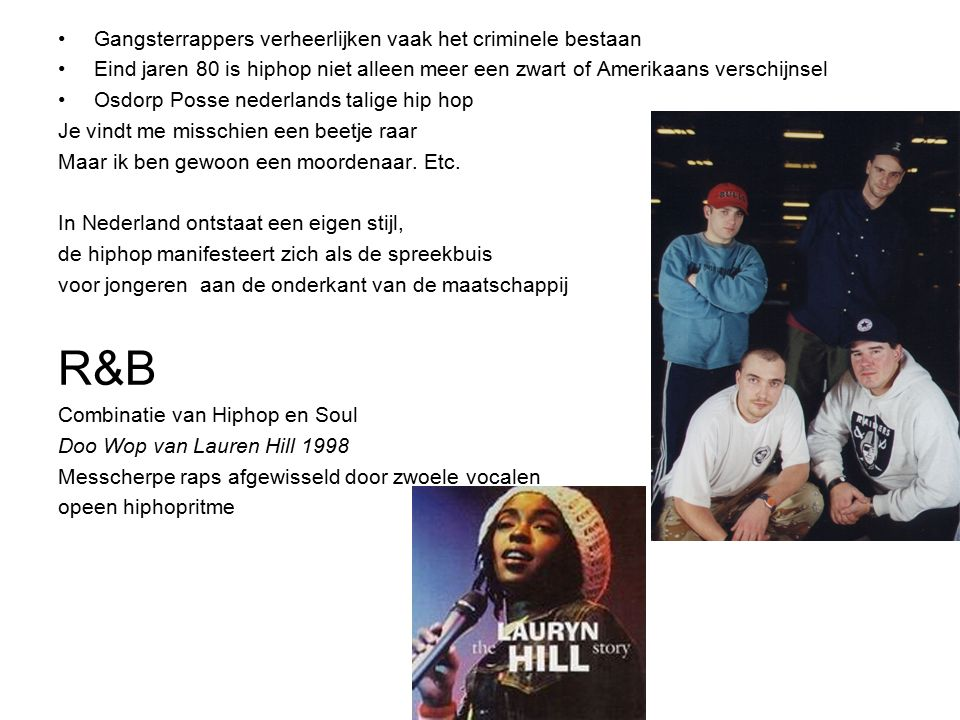 R&B Gangsterrappers verheerlijken vaak het criminele bestaan