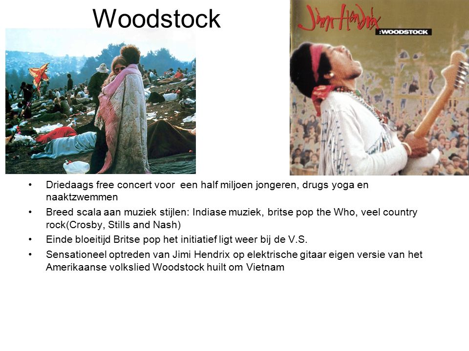 Woodstock Driedaags free concert voor een half miljoen jongeren, drugs yoga en naaktzwemmen.