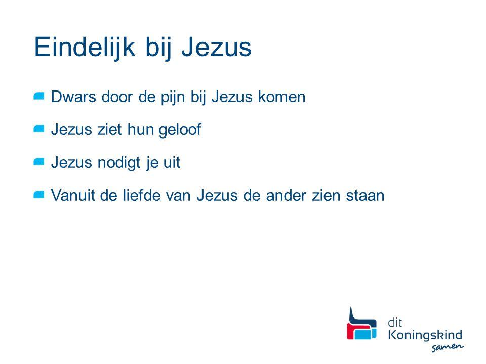 Eindelijk bij Jezus Dwars door de pijn bij Jezus komen