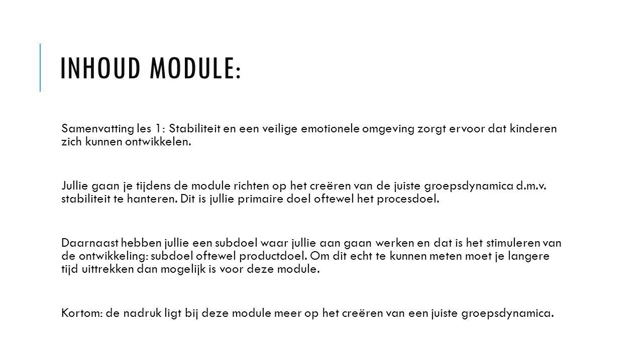 Inhoud module: Samenvatting les 1: Stabiliteit en een veilige emotionele omgeving zorgt ervoor dat kinderen zich kunnen ontwikkelen.