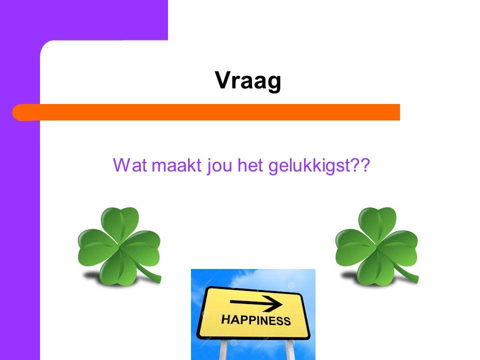 Wat maakt jou het gelukkigst