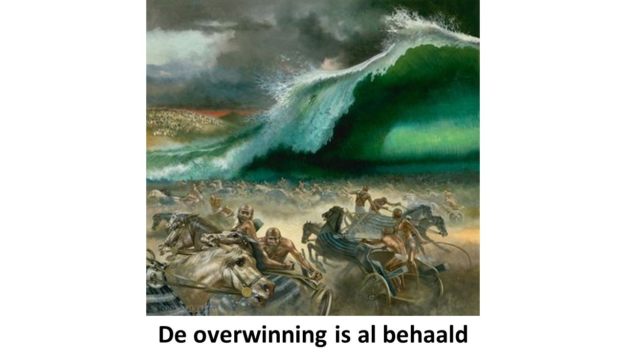 De overwinning is al behaald