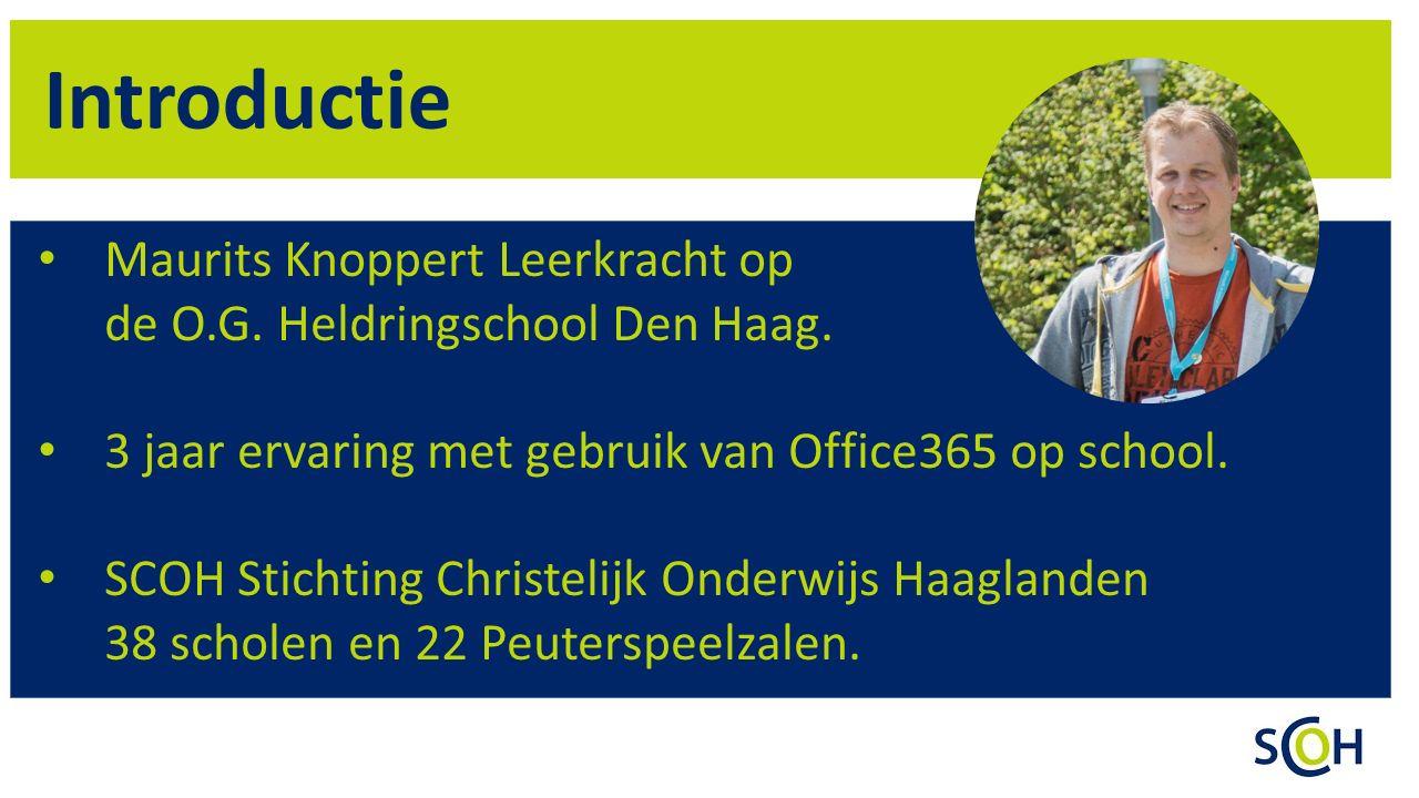 Introductie Maurits Knoppert Leerkracht op de O.G. Heldringschool Den Haag. 3 jaar ervaring met gebruik van Office365 op school.