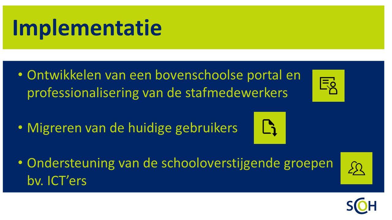 Implementatie Ontwikkelen van een bovenschoolse portal en professionalisering van de stafmedewerkers.