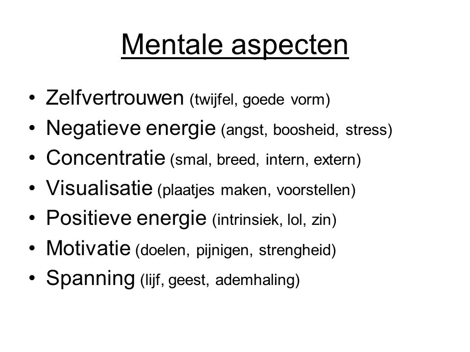 Mentale aspecten Zelfvertrouwen (twijfel, goede vorm)