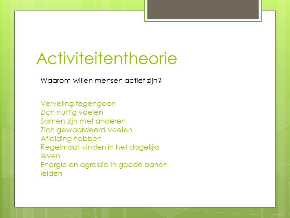 Activiteitentheorie Waarom willen mensen actief zijn