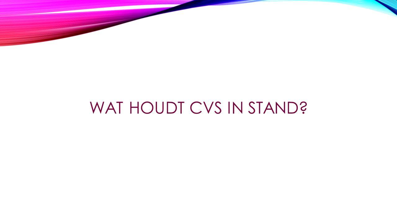 Wat houdt CVS in stand