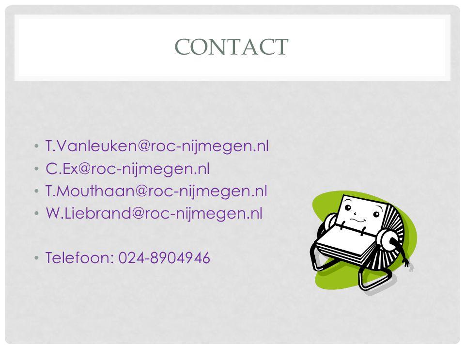 contact T.Vanleuken@roc-nijmegen.nl C.Ex@roc-nijmegen.nl