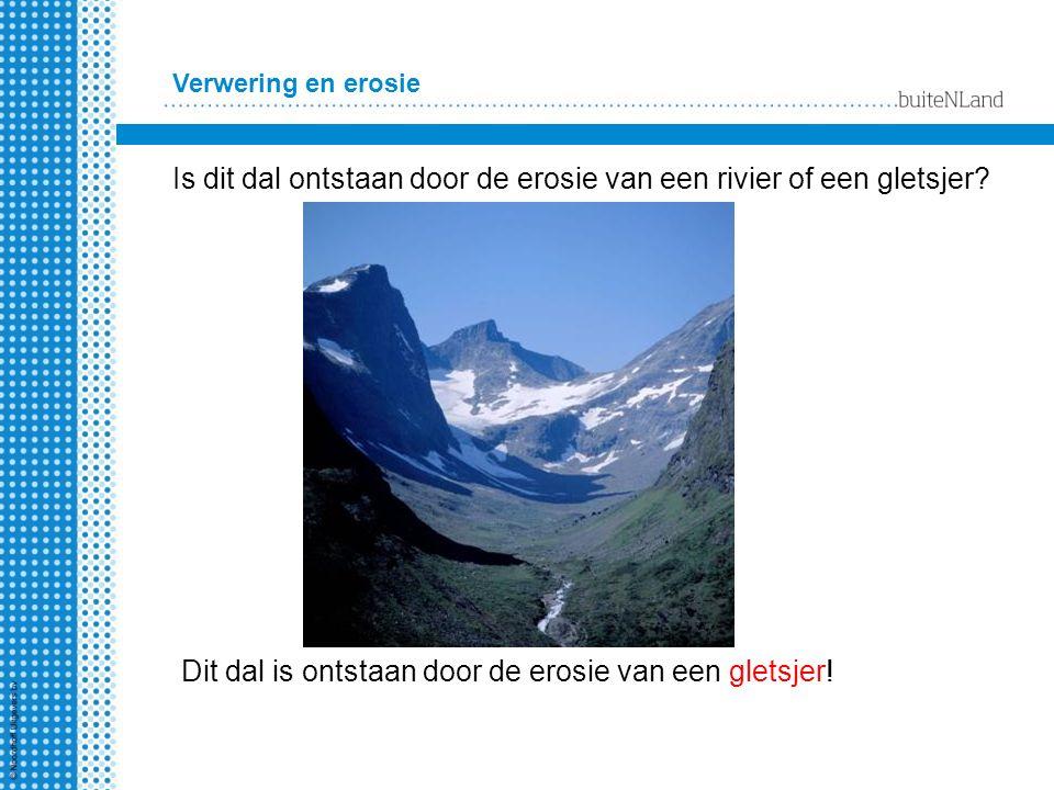Is dit dal ontstaan door de erosie van een rivier of een gletsjer