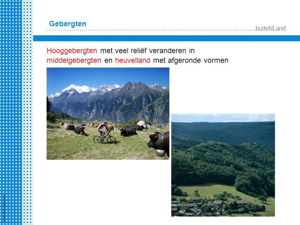 Gebergten Hooggebergten met veel reliëf veranderen in middelgebergten en heuvelland met afgeronde vormen.