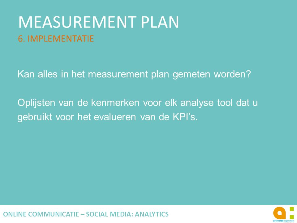 MEASUREMENT PLAN 6. IMPLEMENTATIE