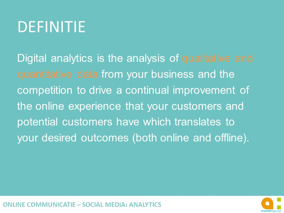 DEFINITIE Digital analytics is the analysis of qualitative and