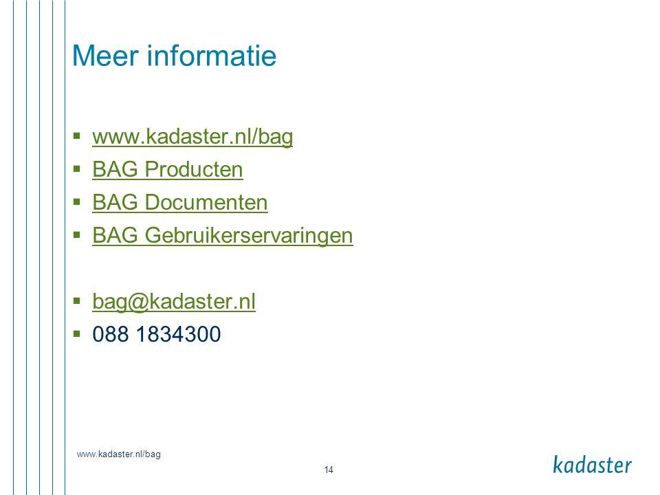 Meer informatie www.kadaster.nl/bag BAG Producten BAG Documenten
