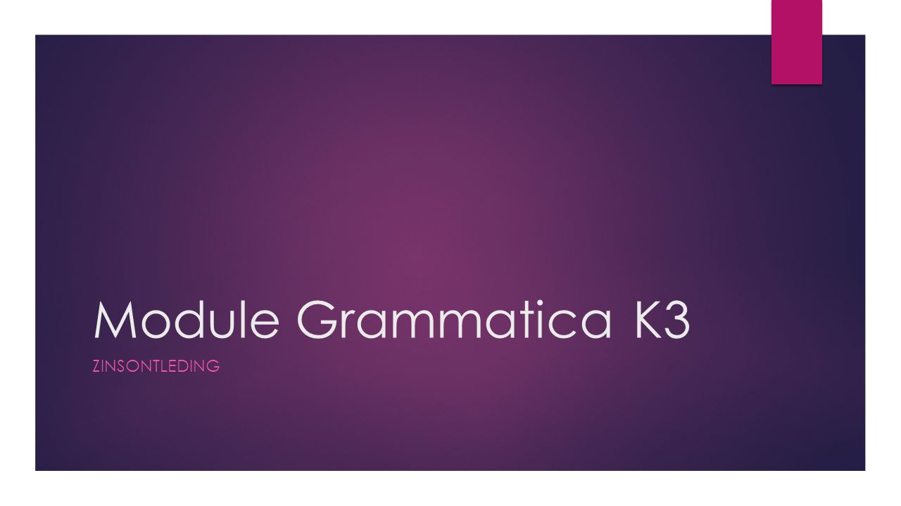 Module Grammatica K3 zinsontleding