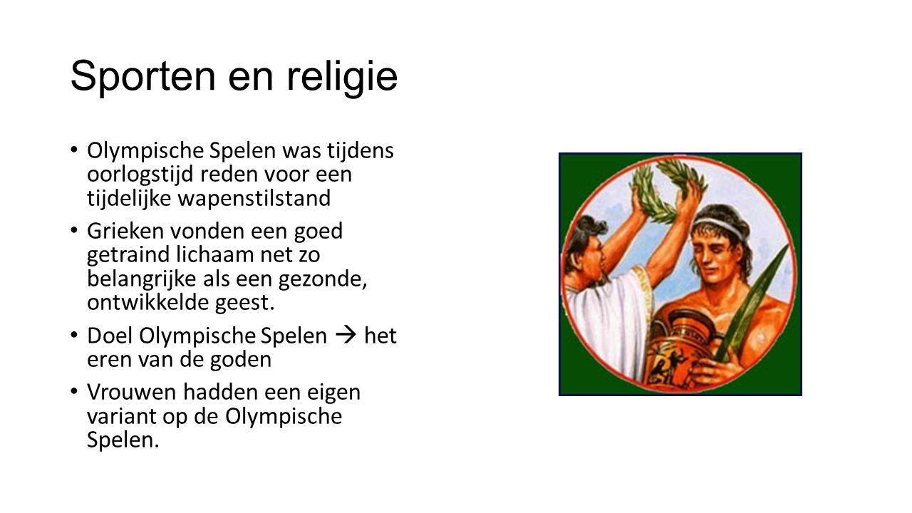 Sporten en religie Olympische Spelen was tijdens oorlogstijd reden voor een tijdelijke wapenstilstand.