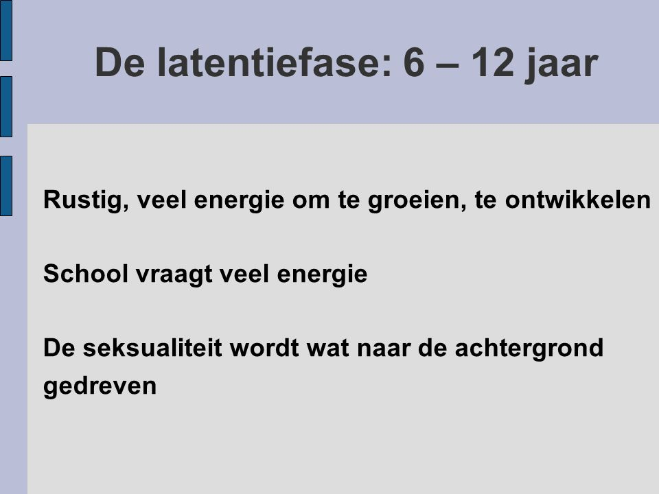 De latentiefase: 6 – 12 jaar