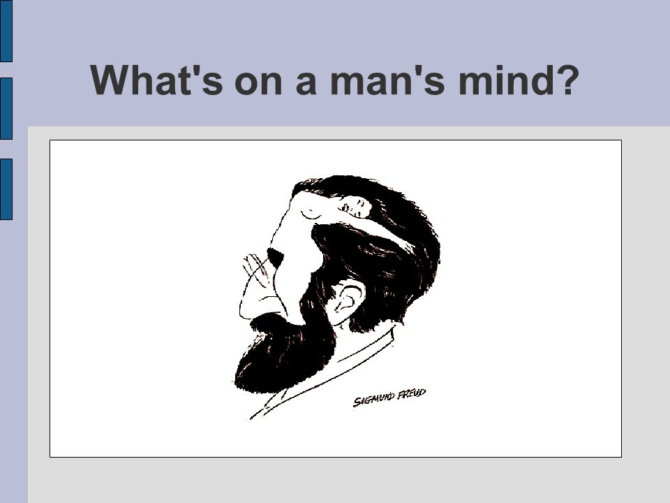 What s on a man s mind