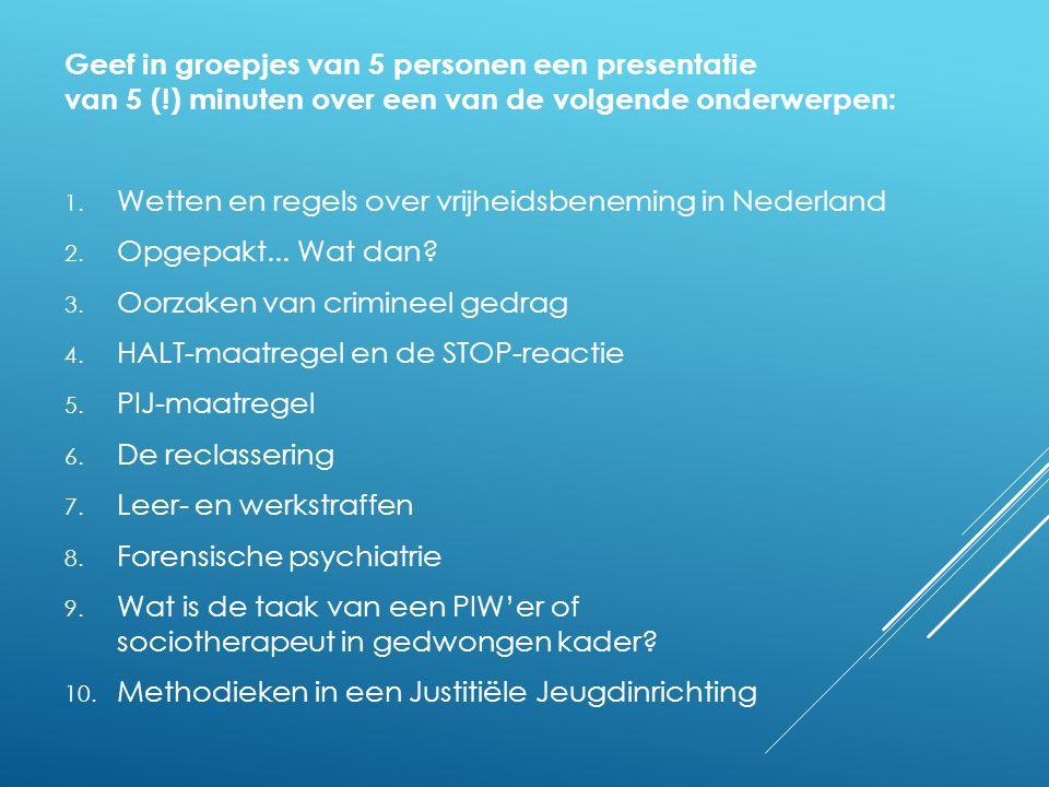 Wetten en regels over vrijheidsbeneming in Nederland