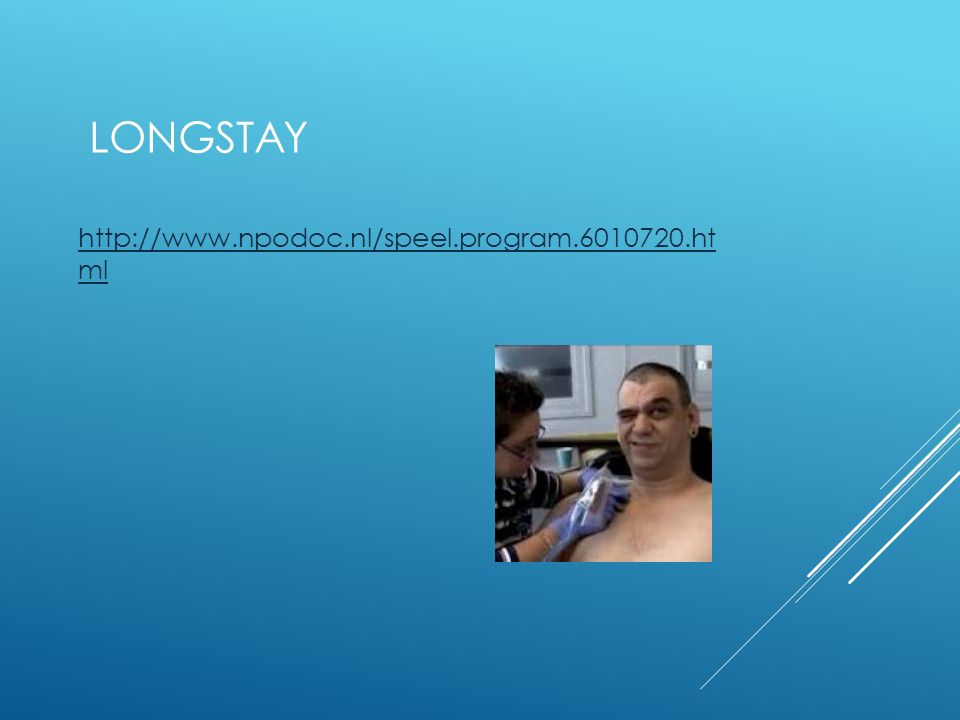Longstay http://www.npodoc.nl/speel.program.6010720.ht ml