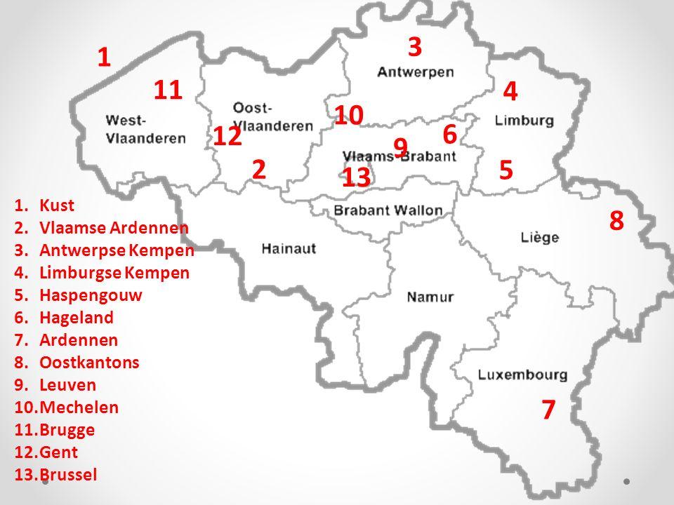 3 1 11 4 10 12 6 9 2 5 13 8 7 Kust Vlaamse Ardennen Antwerpse Kempen
