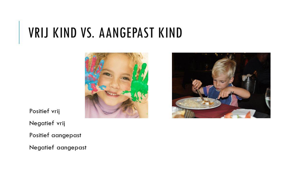 Vrij kind vs. Aangepast kind