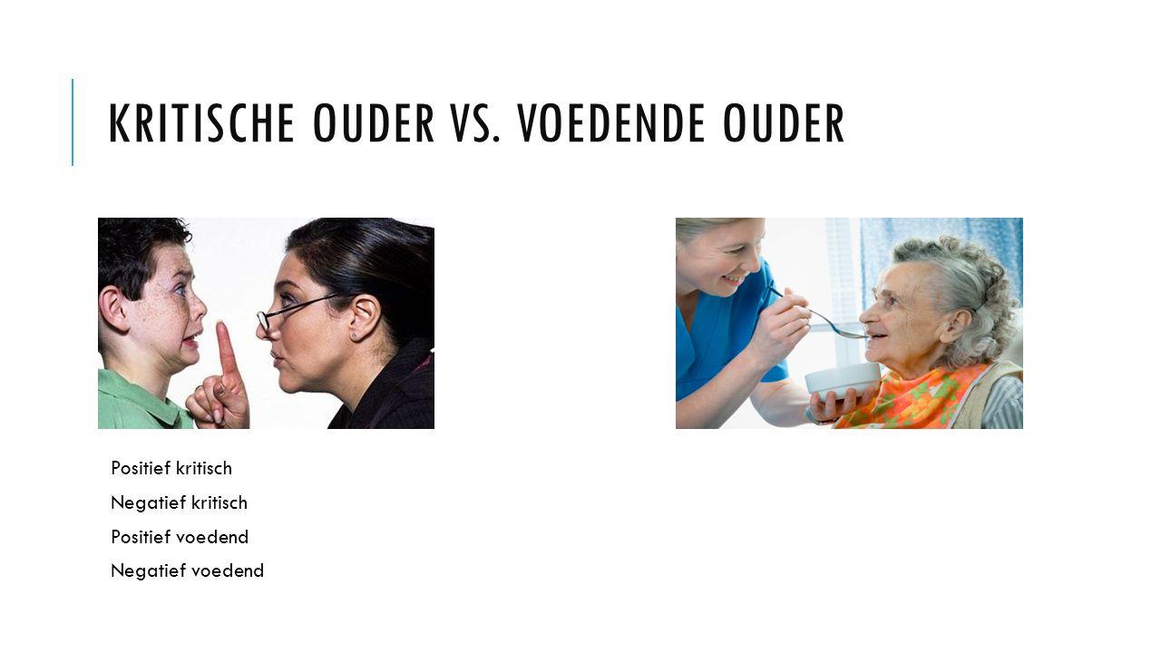 Kritische ouder vs. Voedende ouder