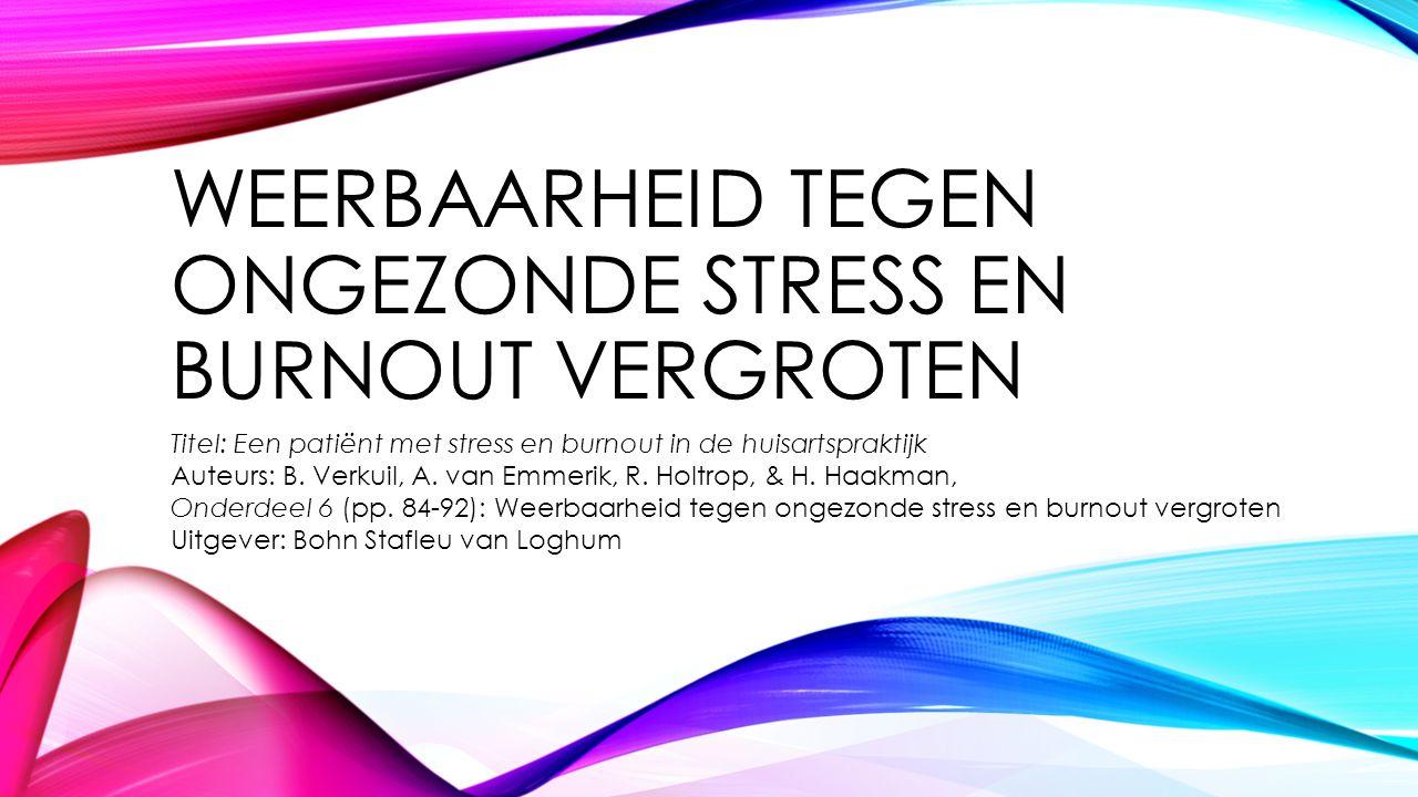 Weerbaarheid tegen ongezonde stress en burnout vergroten