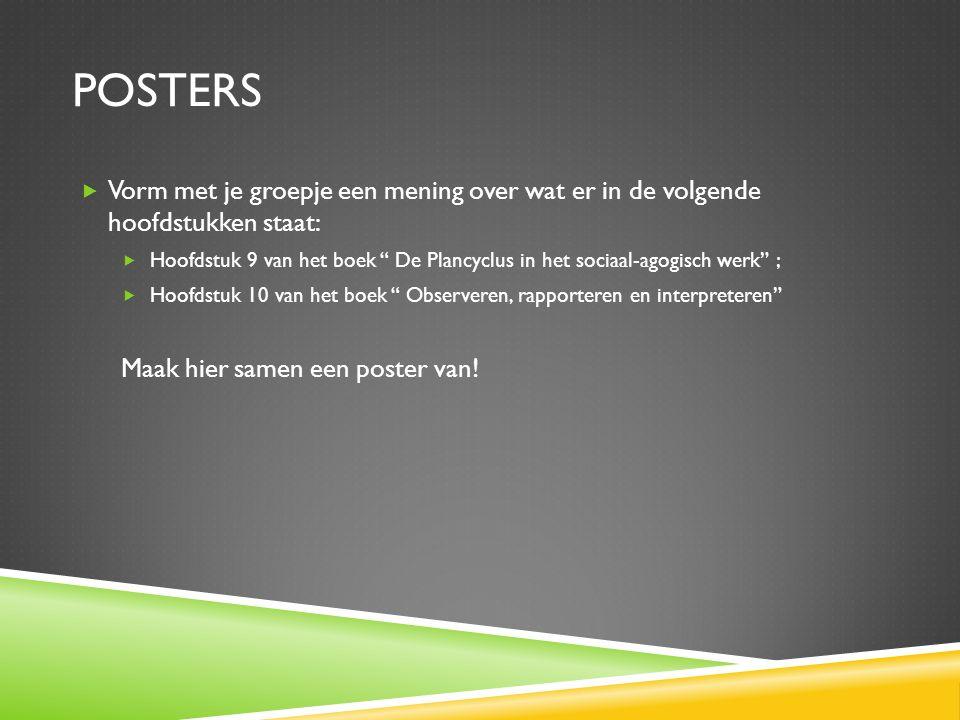 Posters Vorm met je groepje een mening over wat er in de volgende hoofdstukken staat: