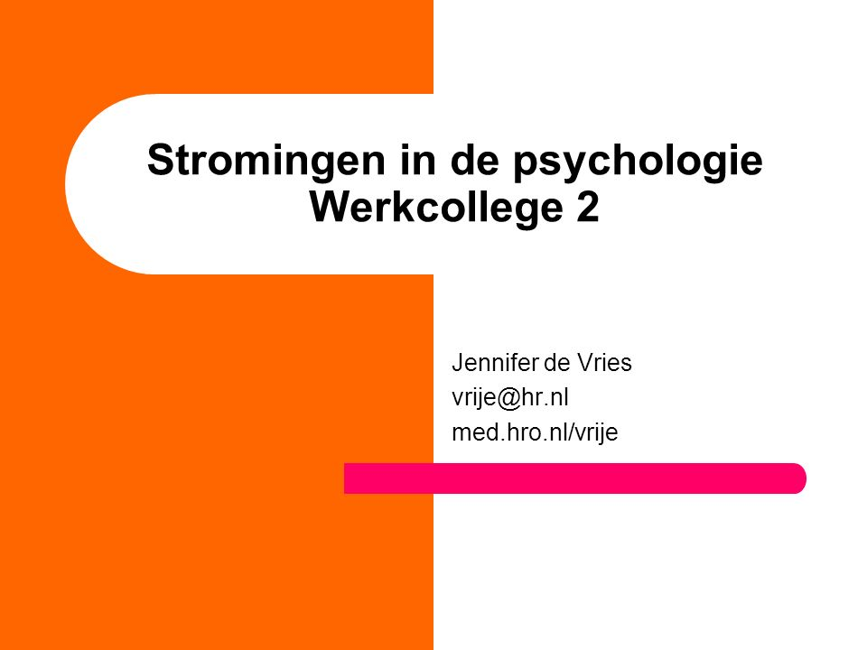 Stromingen in de psychologie Werkcollege 2