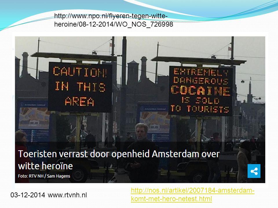 http://www.npo.nl/flyeren-tegen-witte-heroine/08-12-2014/WO_NOS_726998 http://nos.nl/artikel/2007184-amsterdam-komt-met-hero-netest.html.
