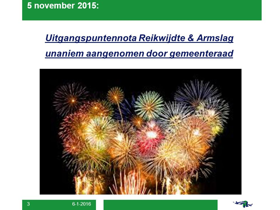 5 november 2015: Uitgangspuntennota Reikwijdte & Armslag unaniem aangenomen door gemeenteraad 26-4-2017.