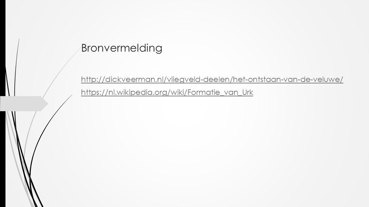 Bronvermelding http://dickveerman.nl/vliegveld-deelen/het-ontstaan-van-de-veluwe/ https://nl.wikipedia.org/wiki/Formatie_van_Urk.