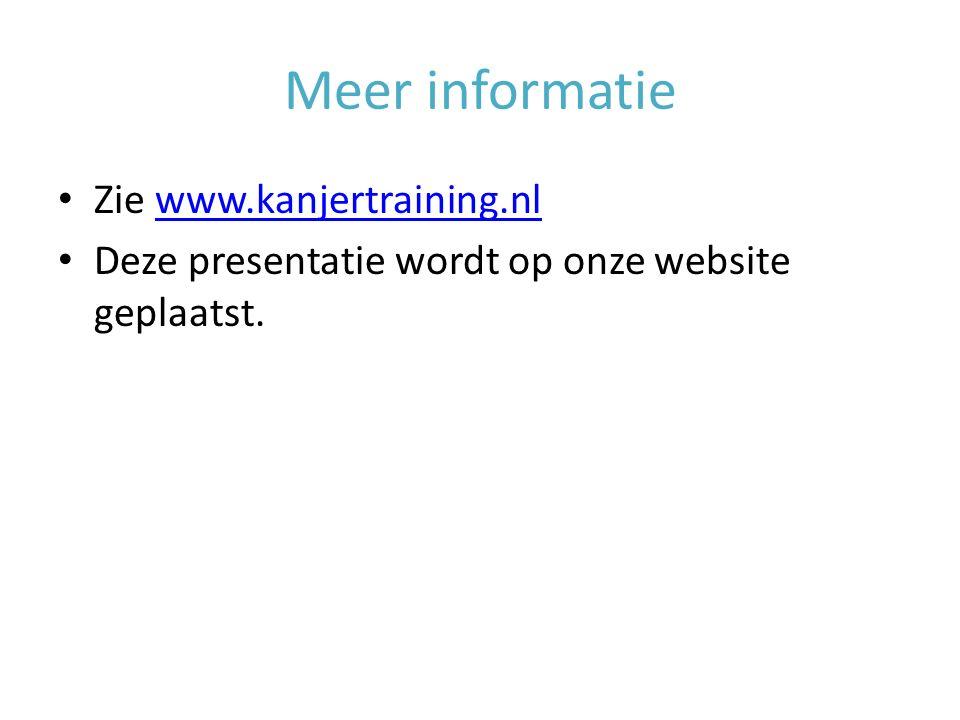 Meer informatie Zie www.kanjertraining.nl