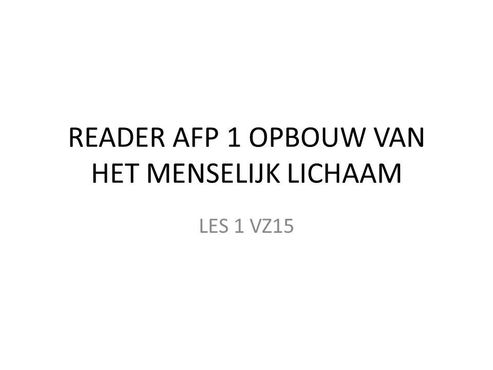 READER AFP 1 OPBOUW VAN HET MENSELIJK LICHAAM