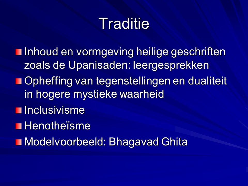 Traditie Inhoud en vormgeving heilige geschriften zoals de Upanisaden: leergesprekken.