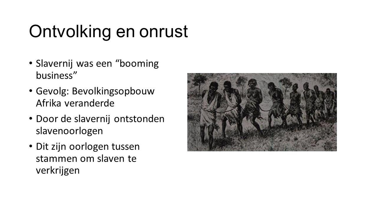 Ontvolking en onrust Slavernij was een booming business