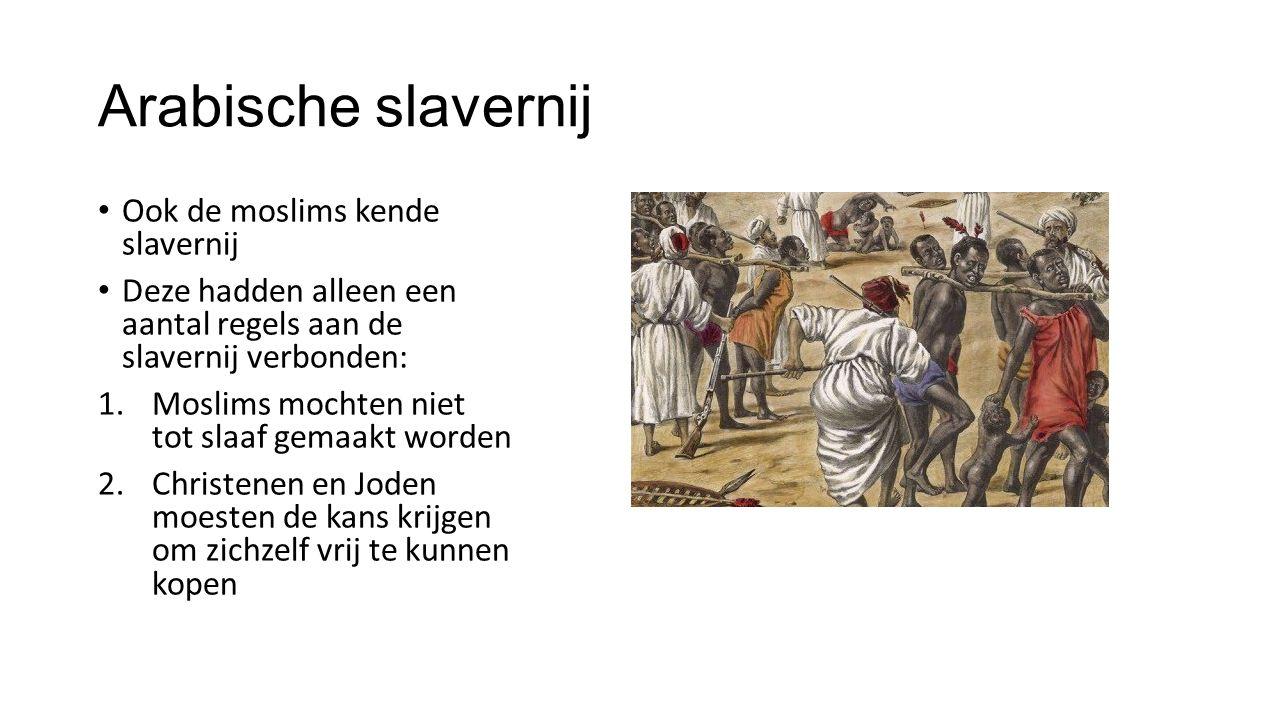 Arabische slavernij Ook de moslims kende slavernij