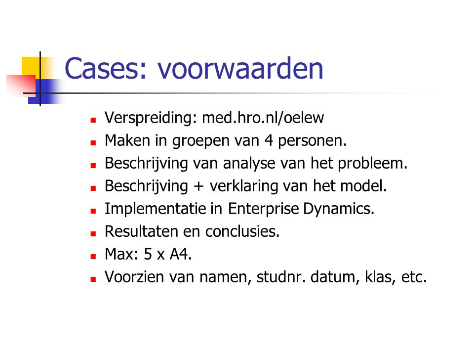 Cases: voorwaarden Verspreiding: med.hro.nl/oelew