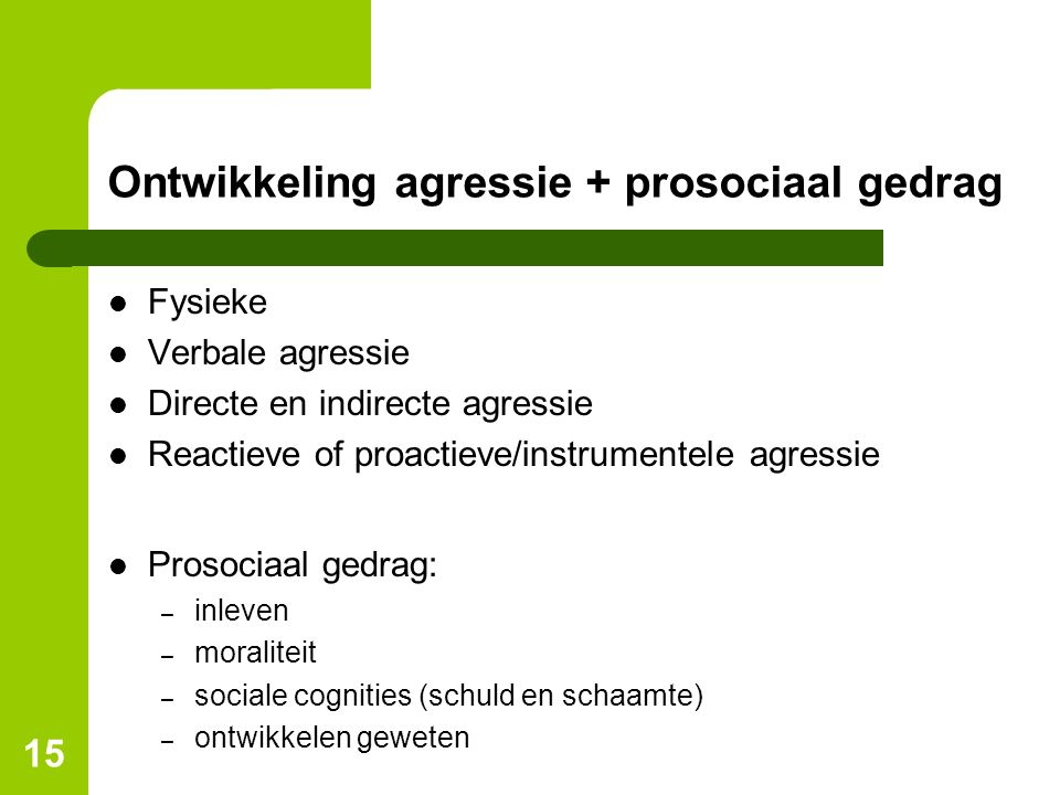 Ontwikkeling agressie + prosociaal gedrag