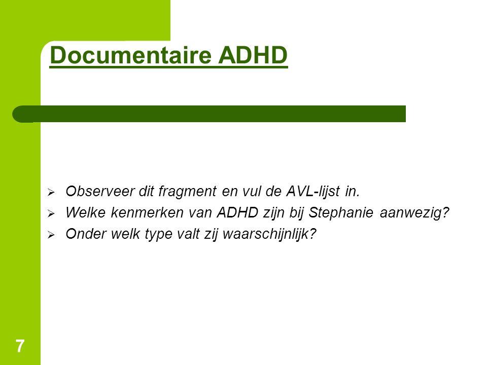 Documentaire ADHD Observeer dit fragment en vul de AVL-lijst in.