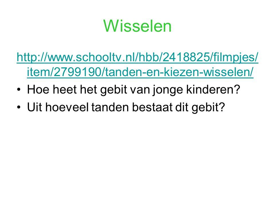 Wisselen http://www.schooltv.nl/hbb/2418825/filmpjes/item/2799190/tanden-en-kiezen-wisselen/ Hoe heet het gebit van jonge kinderen