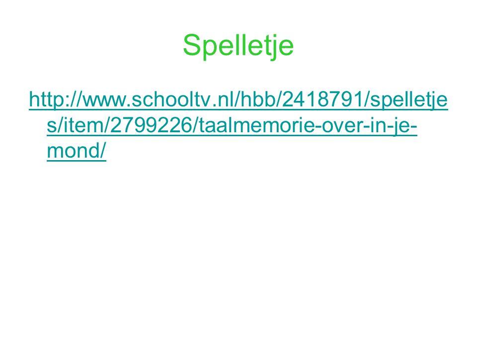 Spelletje http://www.schooltv.nl/hbb/2418791/spelletjes/item/2799226/taalmemorie-over-in-je-mond/