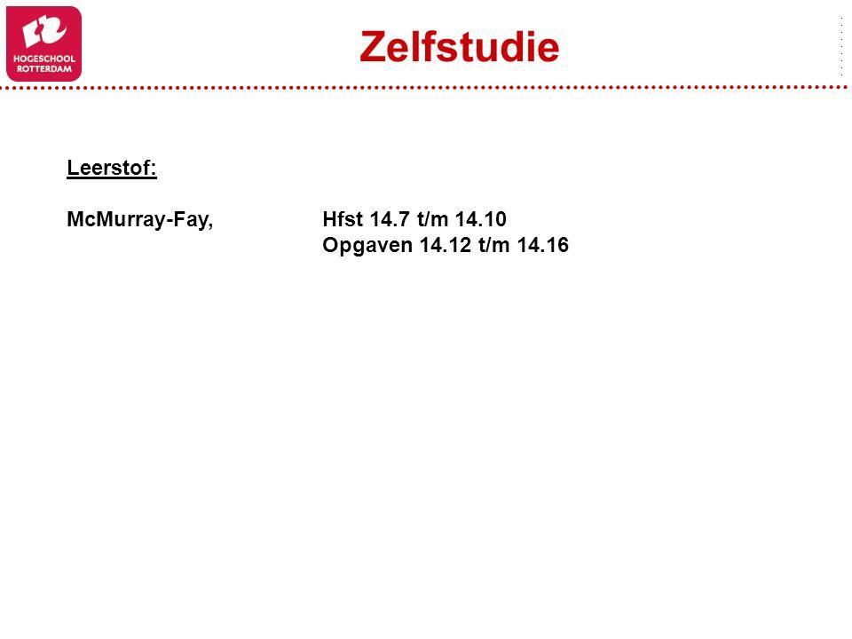 Zelfstudie Leerstof: McMurray-Fay, Hfst 14.7 t/m 14.10