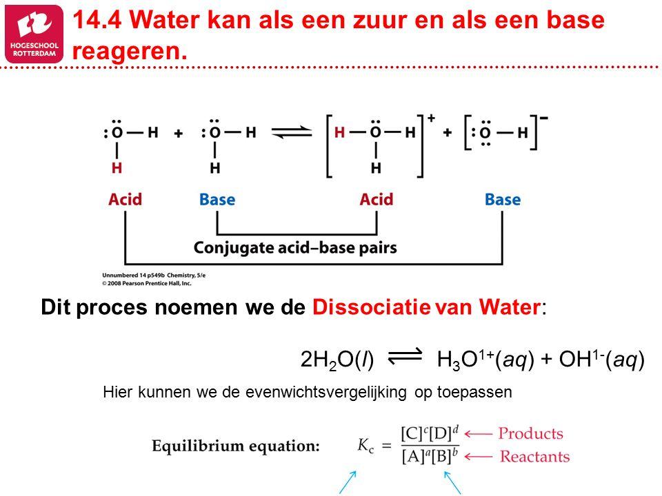14.4 Water kan als een zuur en als een base reageren.